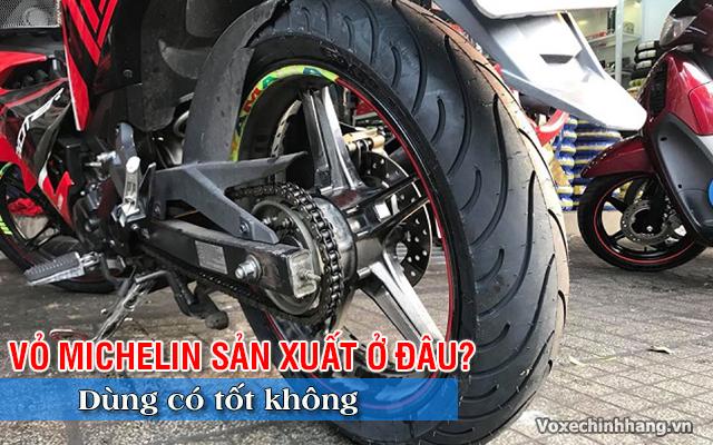 Vỏ xe michelin sản xuất ở đâu lốp michelin có tốt không - 1