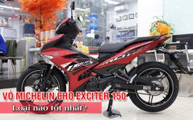 Thay vỏ Michelin cho Exciter 150 nên chọn loại nào tốt nhất?